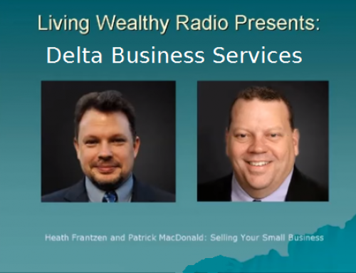 Feb. 9th Show (VIDEO): Delta Business Services on Living Wealthy Radio®